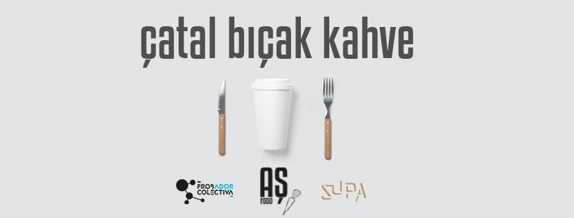Çatal Bıçak Kahve, 2-4 Mart, SUPA