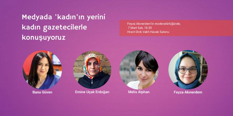 Medyada Kadının Yerini Kadın Gazetecilerle Konuşuyoruz, 7 Mart, Hrant Dink Vakfı