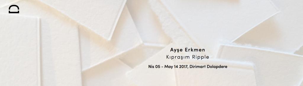 """Ayşe Erkmen """"Kıpraşım"""", 14 Mayıs'a kadar, Dirimart Dolapdere"""