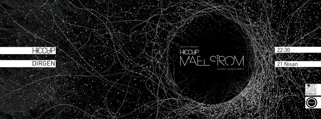 21 Nisan, HICCUP Maelstrom albüm lansmanı, Peyote