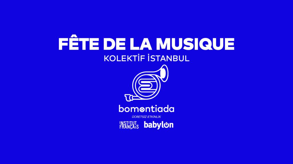 Fête de la Musique Konserleri, 14-16 Haziran, bomontiada
