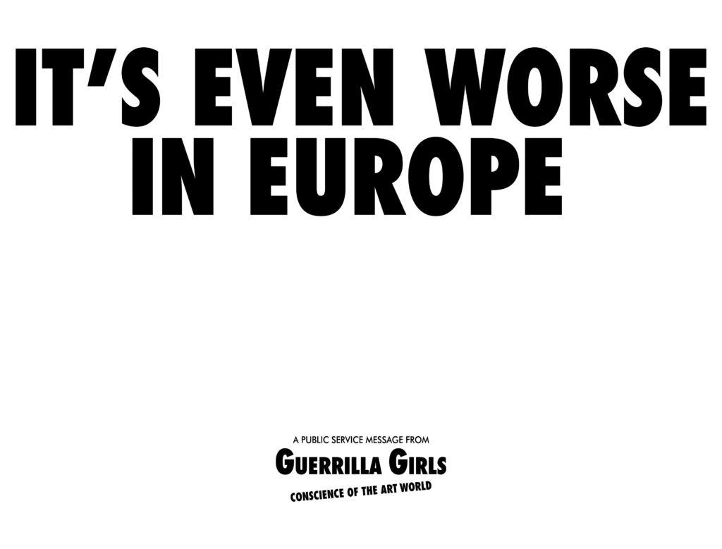 "Guerilla Girls ""Avrupa'da Durum Daha Mı Vahim?"", 13 Ağustos'a kadar, Gaia Gallery"
