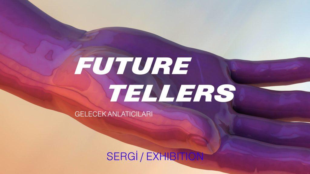 Future Tellers/Gelecek Anlatıcıları, 30 Ekim'e kadar, Zorlu PSM