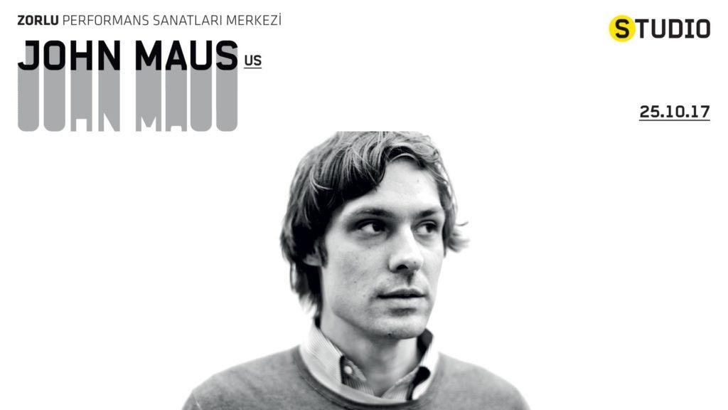 John Maus, 25 Ekim Çarşamba, Zorlu PSM Studio