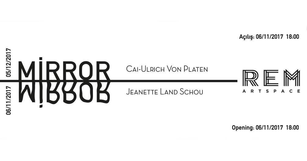 "Cai Ulrich von Platen - Jeanette Land Schou ""Mirror"", 5 Aralık'a kadar, REM Art Space"