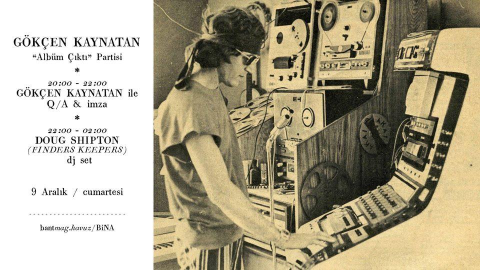 Gökçen Kaynatan Albüm Çıktı Partisi + Finders Keepers DJ Set, 9 Aralık Cumartesi, Bina