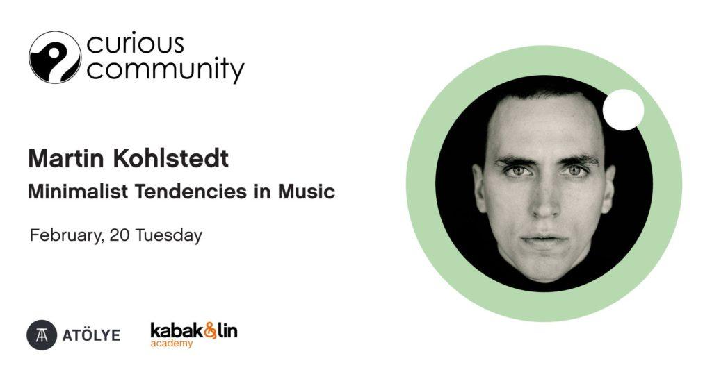 Martin Kohlstedt: Müzikte Minimal Eğilimler, 20 Şubat Salı, Atölye