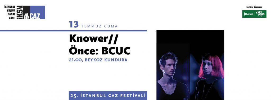 Knower + BCUC, 13 Temmuz Cuma, Beykoz Kundura