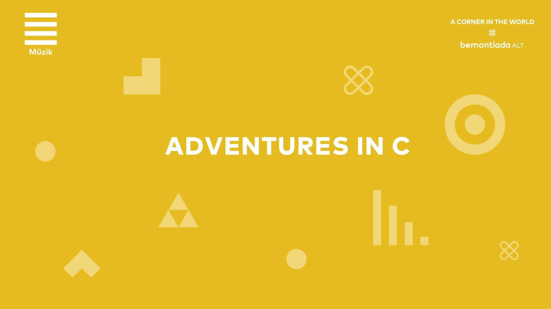 Adventures in C, 27 Eylül Perşembe, bomontiada