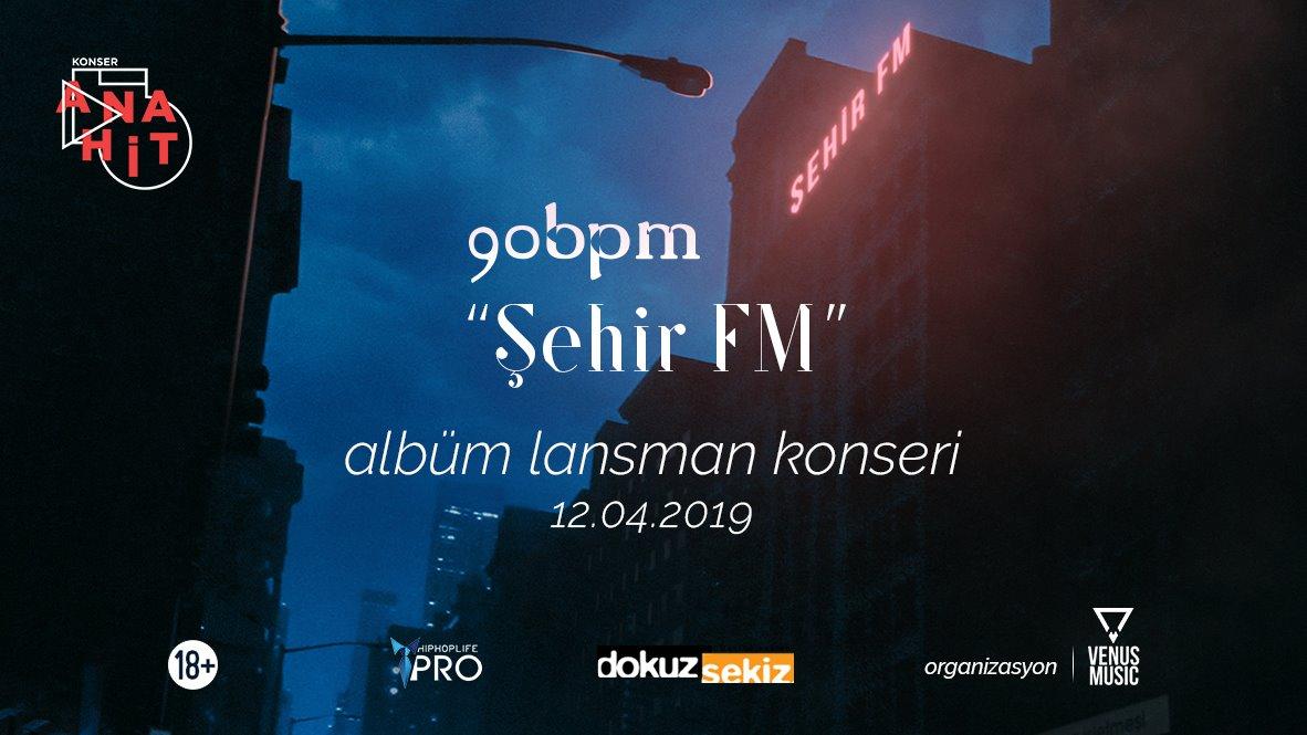 """90bpm """"Şehir FM"""" Albüm Lansman Konseri, 12 Nisan Cuma, Anahit Sahne"""