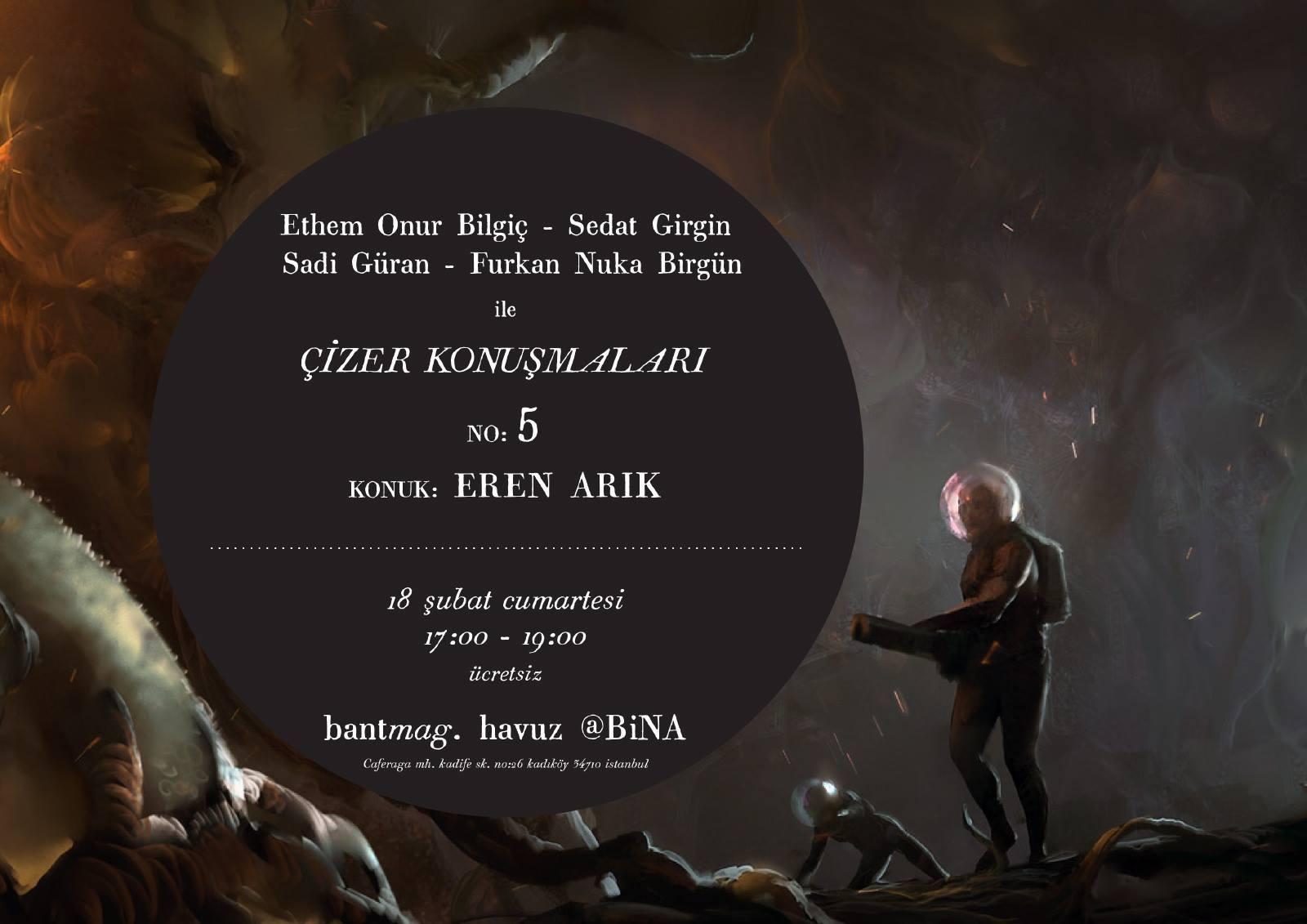 Çizer Konuşmaları: Eren Arık, 18 Şubat, Bant Mag. Havuz