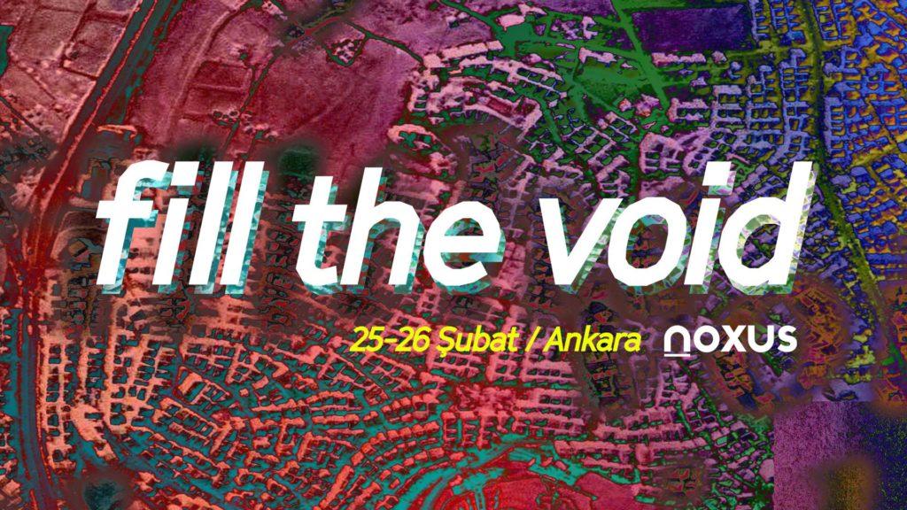 Fill The Void #3, 25-26 Şubat, Noxus (Ankara)