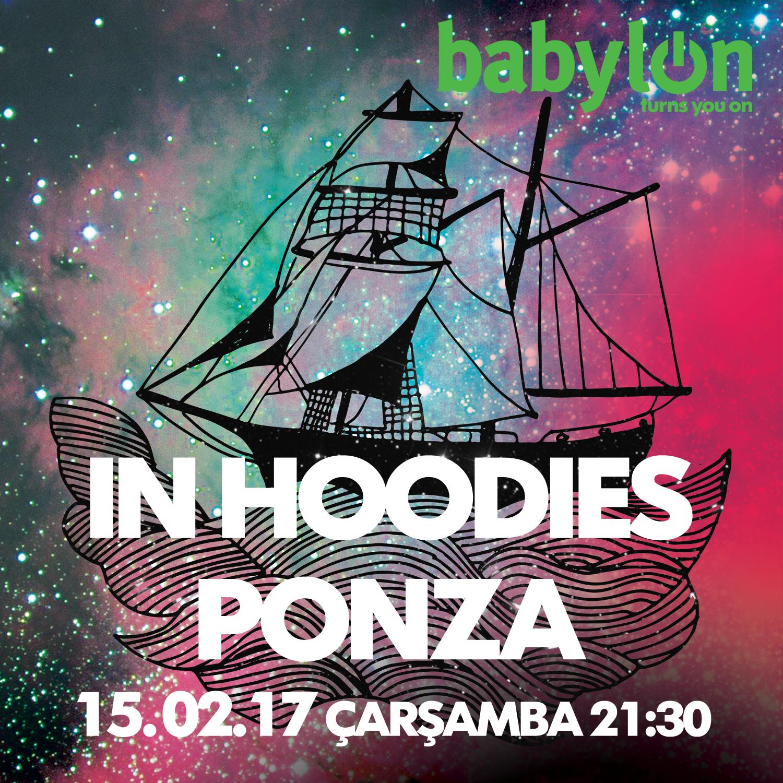 In Hoodies + Ponza, 15 Şubat, Babylon