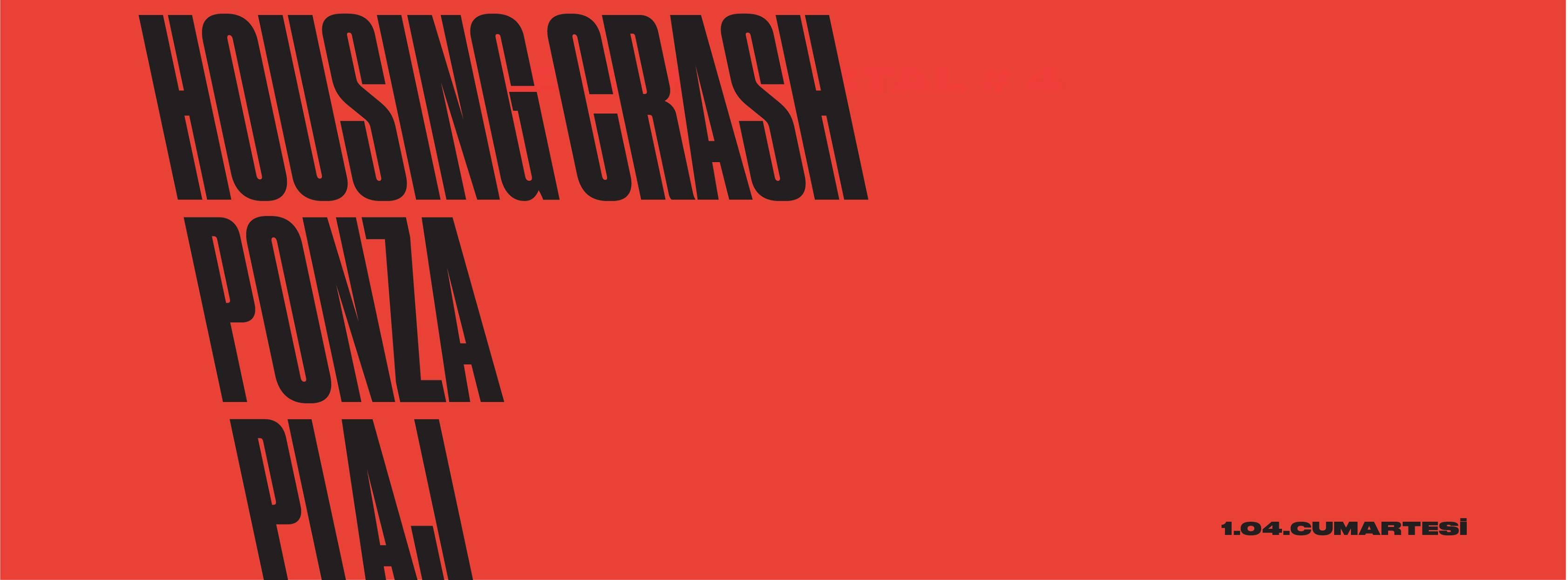 Housing Crash + Ponza + Plaj, 1 Nisan, Peyote