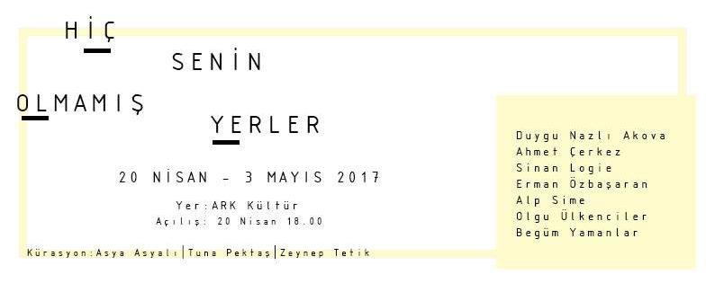 Hiç Senin Olmamış Yerler, 20 Nisan - 3 Mayıs, ARK Kültür