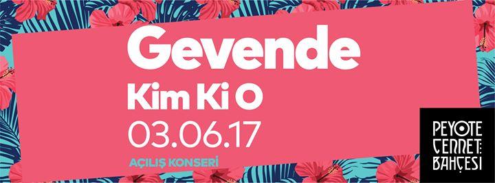 Gevende + Kim Ki O, 3 Haziran, Peyote Cennet Bahçesi
