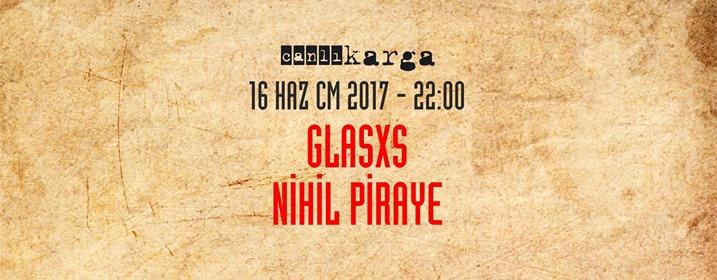 Glasxs + Nihil Piraye, 16 Haziran Cuma, kargART