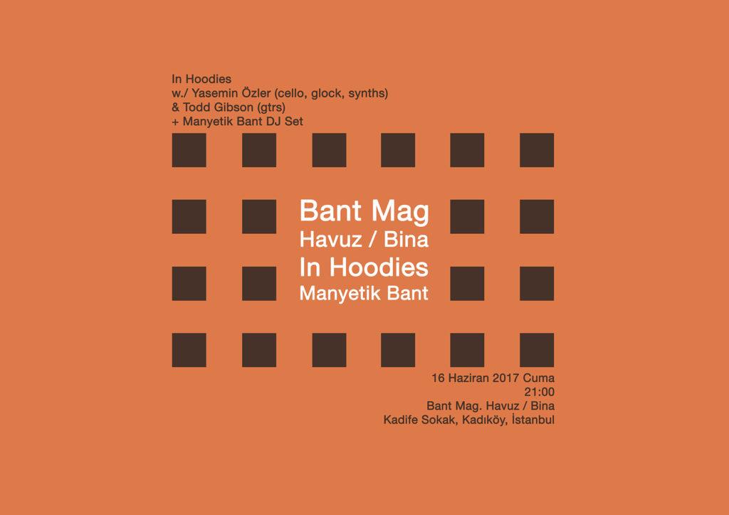 In Hoodies, 16 Haziran Cuma, Bant Mag. Havuz