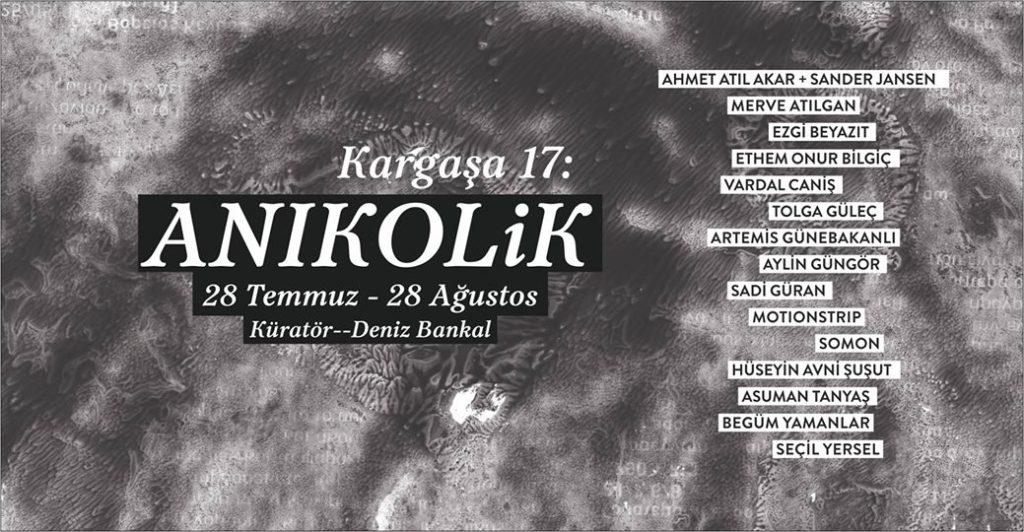 """Kargaşa 17: """"Anıkolik"""", 28 Ağustos'a kadar, KargART"""