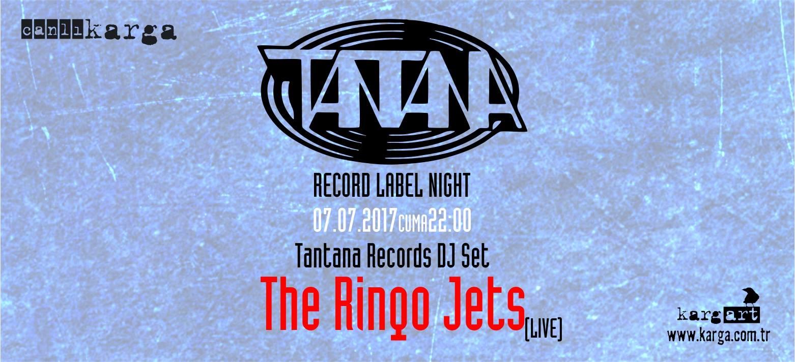 Tantana Label Night: The Ringo Jets, 7 Temmuz Cuma, kargART