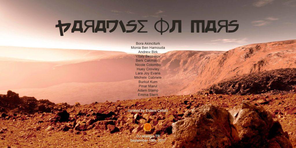 OJ Presents; Paradise on Mars, 29 Eylül'e kadar, Oj