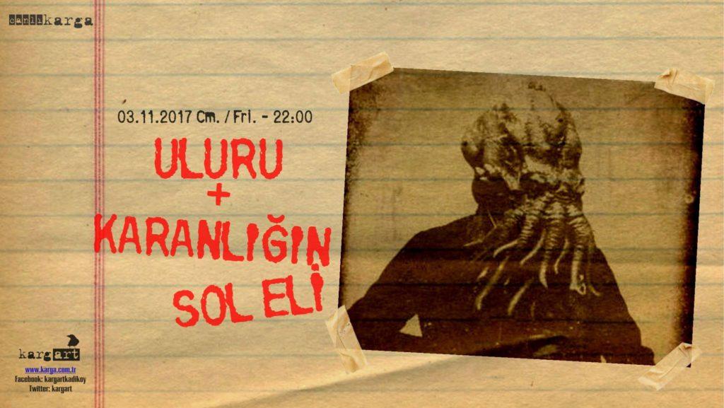 Uluru + Karanlığın Sol Eli, 3 Kasım Cuma, kargART