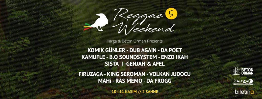 Beton Orman & Karga Presents: #ReggaeWeekend 5, 10-11 Kasım, kargART