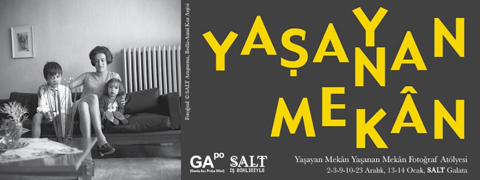 Yaşayan Mekan Yaşanan Mekan Fotoğraf Atölyesi, 2-3 Aralık, SALT Galata