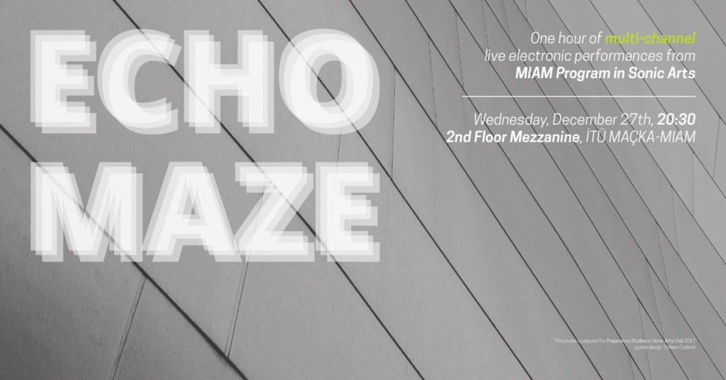 Echo Maze, 27 Aralık Çarşamba, MIAM
