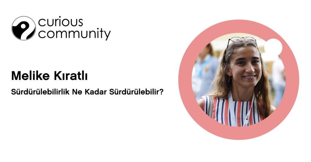 Curious Community: Sürdürülebilirlik Ne Kadar Sürdürülebilir?, 24 Mayıs Perşembe, ATÖLYE