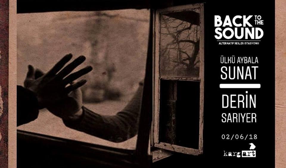 BacktotheSound Sunar: Ülkü Aybala Sunat + Derin Sarıyer, 2 Haziran Cumartesi, Kargart