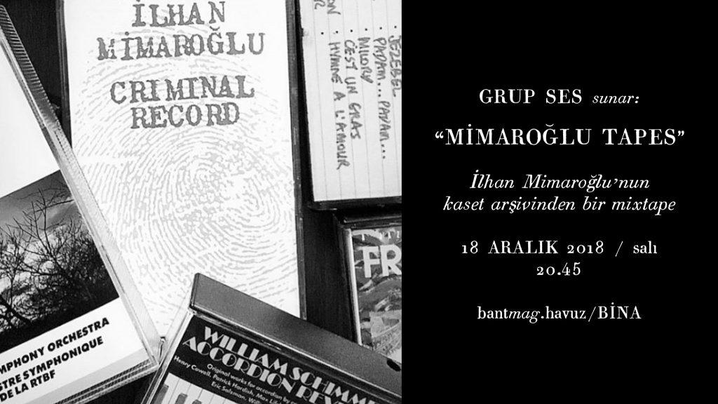 Grup Ses sunar: Mimaroğlu Tapes, 18 Aralık Salı, Bant Mag. Havuz / Bina