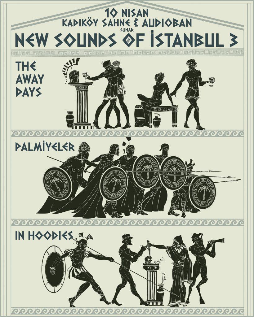 Kadıköy Sahne ve Audioban Sunar: New Sounds of Istanbul 3: The Away Days + Palmiyeler + In Hoodies, 10 Nisan Çarşamba, Kadıköy Sahne