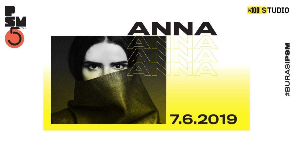 Anna, 7 Haziran Cuma, Zorlu PSM / Studio