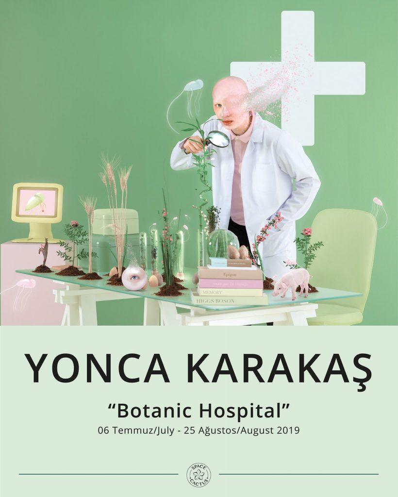 "Yonca Karakaş ""Botanic Hospital"", 6 Temmuz - 25 Ağustos, Space Cactus"