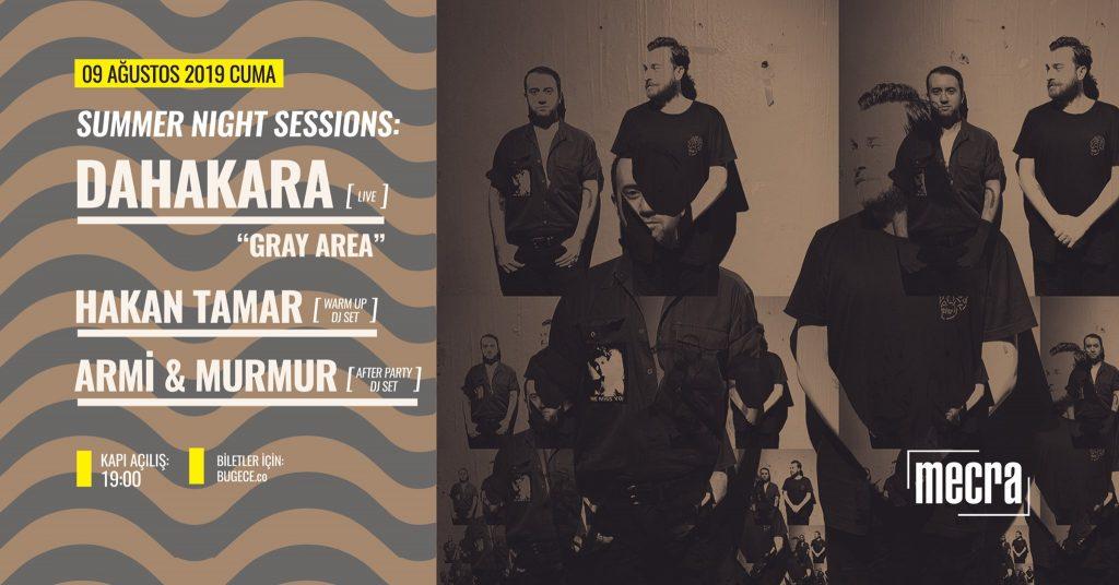 Dahakara + Hakan Tamar + Armi & Murmur, 9 Ağustos Cuma, mecra