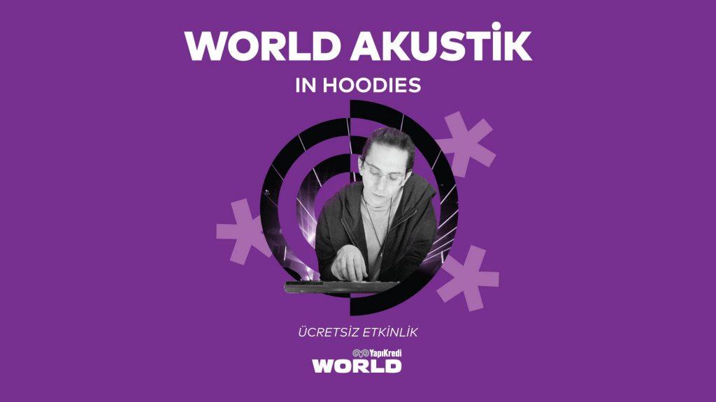 World Akustik: In Hoodies, 8 Ağustos Perşembe, Yapı Kredi bomontiada